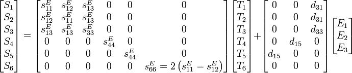 begin{bmatrix} S_1  S_2  S_3  S_4  S_5  S_6 end{bmatrix} = begin{bmatrix} s_{11}^E & s_{12}^E & s_{13}^E & 0 & 0 & 0  s_{12}^E & s_{11}^E & s_{13}^E & 0 & 0 & 0  s_{13}^E & s_{13}^E & s_{33}^E & 0 & 0 & 0  0 & 0 & 0 & s_{44}^E & 0 & 0  0 & 0 & 0 & 0 & s_{44}^E & 0  0 & 0 & 0 & 0 & 0 & s_{66}^E=2left(s_{11}^E-s_{12}^Eright) end{bmatrix} begin{bmatrix} T_1  T_2  T_3  T_4  T_5  T_6 end{bmatrix} + begin{bmatrix} 0 & 0 & d_{31}  0 & 0 & d_{31}  0 & 0 & d_{33}  0 & d_{15} & 0  d_{15} & 0 & 0  0 & 0 & 0 end{bmatrix} begin{bmatrix} E_1  E_2  E_3 end{bmatrix}