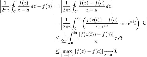 \begin{align} \left | \frac{1}{2 \pi i} \oint_C \frac{f(z)}{z-a} \,dz  - f(a) \right | &= \left | \frac{1}{2 \pi i} \oint_C \frac{f(z)-f(a)}{z-a} \,dz \right |\\[.5em] &= \left | \frac{1}{2\pi i}\int_0^{2\pi}\left(\frac{f(z(t))-f(a)}{\varepsilon\cdot e^{i\cdot t}}\cdot\varepsilon\cdot e^{t\cdot i}i\right )\,dt\right |\\ &\leq \frac{1}{2 \pi} \int_0^{2\pi} \frac{ |f(z(t)) - f(a)| } {\varepsilon} \,\varepsilon\,dt\\[.5em] &\leq \max_{|z-a|=\varepsilon}|f(z) - f(a)| \xrightarrow[\varepsilon\to 0]{} 0. \end{align}