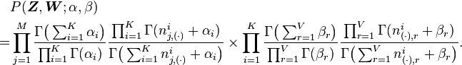 \begin{align} & P(\boldsymbol{Z}, \boldsymbol{W};\alpha,\beta) \\ = & \prod_{j=1}^M  \frac{\Gamma\bigl(\sum_{i=1}^K \alpha_i \bigr)}{\prod_{i=1}^K \Gamma(\alpha_i)}\frac{\prod_{i=1}^K \Gamma(n_{j,(\cdot)}^i+\alpha_i)}{\Gamma\bigl(\sum_{i=1}^K n_{j,(\cdot)}^i+\alpha_i \bigr)} \times \prod_{i=1}^K \frac{\Gamma\bigl(\sum_{r=1}^V \beta_r \bigr)}{\prod_{r=1}^V \Gamma(\beta_r)}\frac{\prod_{r=1}^V \Gamma(n_{(\cdot),r}^i+\beta_r)}{\Gamma\bigl(\sum_{r=1}^V n_{(\cdot),r}^i+\beta_r \bigr)} . \end{align}