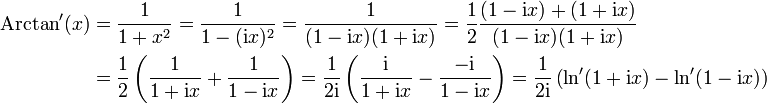 \begin{align}\mathrm{Arctan}'(x) & = \frac{1}{1+x^2} = \frac{1}{1-(\mathrm ix)^2} = \frac{1}{(1-\mathrm ix)(1+\mathrm ix)} = \frac{1}{2} \frac{(1-\mathrm ix)+(1+\mathrm ix)}{(1-\mathrm ix)(1+\mathrm ix)} \\ \ & = \frac{1}{2} \left(\frac{1}{1+\mathrm ix} + \frac{1}{1-\mathrm ix}\right) = \frac{1}{2\mathrm i} \left(\frac{\mathrm i}{1+\mathrm ix} - \frac{-\mathrm i}{1-\mathrm ix}\right) = \frac{1}{2\mathrm i} \left(\ln'(1+\mathrm ix) - \ln'(1-\mathrm ix)\right) \end{align}