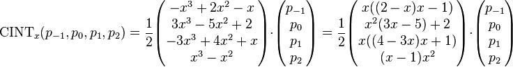 \matrm { CINT} _ks (p_ { - 1} , p_0, p_1, p_2) = \frac 12 \begin { pmatriks} - ks^3 +2x^2 - x \ 3x^3 - 5x^2 + 2 \ —3x^3 + 4x^2 + x-\ ks^3 - ks^2 \end { pmatriks} \cdot \begin { pmatriks} p_ { - 1} \p_ { 0} \p_1\p_2 \end { pmatriks} = \frac 12 \begin { pmatriks} x ((2-x) x) \ ks^2 (3 x) +2 \ x ((4-3 x) ks+1) \ (x) ks^2 \end { pmatriks} \cdot \begin { pmatriks} p_ { - 1} \p_ { 0} \p_1\p_2 \end { pmatriks}