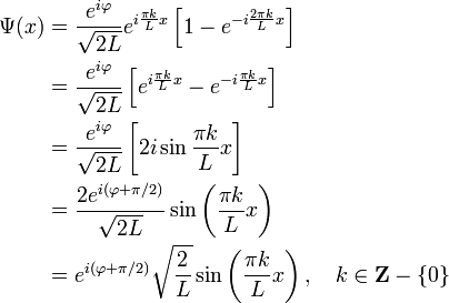 \begin{align} \Psi(x) &= \frac{e^{i\varphi}}{\sqrt{2L}}e^{i\frac{\pi k}{L} x}\left[1-e^{-i\frac{2\pi k}{L} x}\right] \\ & =         \frac{e^{i\varphi}}{\sqrt{2L}}\left[e^{i\frac{\pi k}{L} x}-e^{-i\frac{\pi k}{L} x}\right] \\ & =         \frac{e^{i\varphi}}{\sqrt{2L}}\left[2i\sin{\frac{\pi k}{L} x}\right] \\ & =         \frac{2e^{i\left(\varphi+\pi/2\right)}}{\sqrt{2L}}\sin\left(\frac{\pi k}{L} x\right) \\ & =         e^{i\left(\varphi+\pi/2\right)}\sqrt{\frac{2}{L}}\sin \left(\frac{\pi k}{L} x\right), \quad k\in \mathbf Z-\{0\}      \end{align}