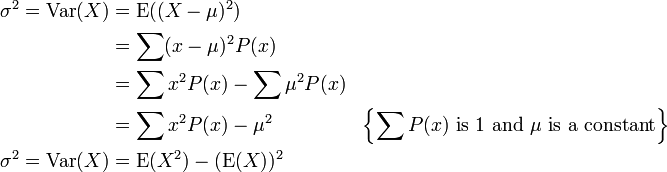 \begin{align} \sigma^2 = \mathrm{Var}(X) &= \mathrm{E}((X-\mu)^2)\\  &= \sum(x-\mu)^2P(x) \\  &= \sum x^2P(x) - \sum\mu^2 P(x) \\  &= \sum x^2P(x) - \mu^2 & \left \{\sum P(x) \mbox{ is } 1 \mbox{ and } \mu \mbox{ is a constant}\right \}\\ \sigma^2 = \mathrm{Var}(X) &= \mathrm{E}(X^2) - (\mathrm{E}(X))^2  \end{align}