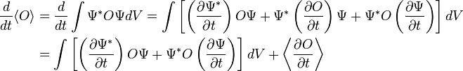 \begin{align}  \frac{d}{dt}\langle O \rangle &= \frac{d}{dt}\int \Psi^* O \Psi dV = \int \left[\left(\frac{\partial \Psi^*}{\partial t}\right)O\Psi + \Psi^*\left(\frac{\partial O}{\partial t}\right)\Psi + \Psi^* O \left(\frac{\partial \Psi}{\partial t}\right)\right]dV \\ &=\int \left[ \left(\frac{\partial \Psi^*}{\partial t}\right) O \Psi + \Psi^* O \left(\frac{\partial \Psi}{\partial t}\right)\right]dV + \left\langle \frac{\partial O}{\partial t}\right\rangle \end{align}