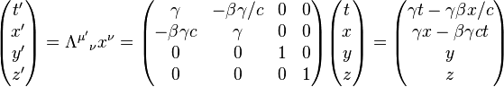\begin{pmatrix} t'\\ x'\\ y'\\ z' \end{pmatrix} = \Lambda^{\mu'}{}_\nu x^\nu = \begin{pmatrix} \gamma & -\beta\gamma/c & 0 & 0\\ -\beta\gamma c & \gamma & 0 & 0\\ 0 & 0 & 1 & 0\\ 0 & 0 & 0 & 1 \end{pmatrix} \begin{pmatrix} t\\ x\\ y\\ z \end{pmatrix} = \begin{pmatrix} \gamma t- \gamma\beta x/c\\ \gamma x - \beta\gamma ct \\ y\\ z \end{pmatrix}