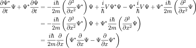\begin{align}\frac{\partial\Psi^*}{\partial t}\Psi+\Psi^*\frac{\partial\Psi}{\partial t}  & = - \frac{i\hbar}{2m}\left(\frac{\partial^2}{\partial x^2}\Psi^*\right)\Psi +\frac{i}{\hbar}V\Psi^*\Psi - \Psi^*\frac{i}{\hbar}V\Psi +\Psi^*\frac{i\hbar}{2m}\left(\frac{\partial^2}{\partial x^2}\Psi\right) \\  & = - \frac{i\hbar}{2m}\left(\frac{\partial^2}{\partial x^2}\Psi^*\right)\Psi +\Psi^*\frac{i\hbar}{2m}\left(\frac{\partial^2}{\partial x^2}\Psi\right) \\ & =\frac{i\hbar}{2m}\frac{\partial}{\partial x}\left(\Psi^*\frac{\partial}{\partial x}\Psi - \Psi\frac{\partial}{\partial x}\Psi^*\right) \\ \end{align}\,\!