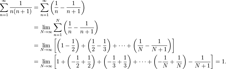 \begin{align} \sum_{n=1}^\infty \frac{1}{n(n+1)} & {} = \sum_{n=1}^\infty \left( \frac{1}{n} - \frac{1}{n+1} \right) \\ {} & {} = \lim_{N\to\infty} \sum_{n=1}^N \left( \frac{1}{n} - \frac{1}{n+1} \right) \\ {} & {} = \lim_{N\to\infty} \left\lbrack {\left(1 - \frac{1}{2}\right) + \left(\frac{1}{2} - \frac{1}{3}\right) + \cdots + \left(\frac{1}{N} - \frac{1}{N+1}\right) } \right\rbrack  \\ {} & {} = \lim_{N\to\infty} \left\lbrack {  1 + \left( - \frac{1}{2} + \frac{1}{2}\right) + \left( - \frac{1}{3} + \frac{1}{3}\right) + \cdots + \left( - \frac{1}{N} + \frac{1}{N}\right) - \frac{1}{N+1} } \right\rbrack = 1. \end{align}