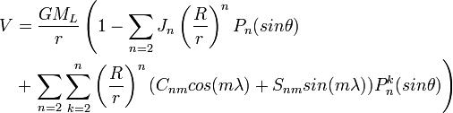 begin{align} V&= frac{GM_L}{r} left(1-sum_{n=2}J_nleft(frac{R}{r}right)^nP_n(sintheta)right. \ & +left.sum_{n=2}^{}sum_{k=2}^n left(frac{R}{r}right)^n(C_{nm}cos(mlambda)+S_{nm} sin(mlambda)) P_n^k(sintheta)right) \ end{align}