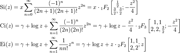 \begin{align} &\operatorname{Si}(z)=x\sum_{n=0}^{\infty}\frac{(-1)^n}{(2n+1)(2n+1)!}z^{2n}=x\cdot{_1F_2}\left[\begin{matrix}\frac{1}{2}\\\frac{3}{2},\frac{3}{2}\end{matrix};-\frac{z^2}{4}\right]\\ &\operatorname{Ci}(z)=\gamma+\log{z}+\sum_{n=1}^{\infty}\frac{(-1)^n}{(2n)(2n)!}z^{2n}=\gamma+\log{z}-\frac{z^2}{4}\cdot{_2F_3}\left[\begin{matrix}1,1\\2,2,\frac{3}{2}\end{matrix};-\frac{z^2}{4}\right]\\ &\operatorname{Ei}(z)=\gamma+\log{z}+\sum_{n=1}^{\infty}\frac{1}{nn!}z^{n}=\gamma+\log{z}+z\cdot{_2F_2}\left[\begin{matrix}1,1\\2,2\end{matrix};z\right]\\ \end{align}