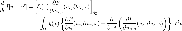 \begin{align} \frac{d}{d\epsilon} I[\bar{u}+\epsilon\delta]  =& \left[ \delta_i(x)\frac{\partial F}{\partial m_{i,\mu}}  (u_\epsilon, \partial u_\epsilon, x) \right]_{\partial_\Omega} \\  &+\int_\Omega \delta_i(x) \left\{  \frac{\partial F}{\partial v_i}(u_\epsilon, \partial u_\epsilon, x)  -\frac{\partial}{\partial x^\mu} \left(  \frac{\partial F}{\partial m_{i,\mu}}(u_\epsilon, \partial u_\epsilon, x)  \right) \right\}\, d^dx \\ \end{align}
