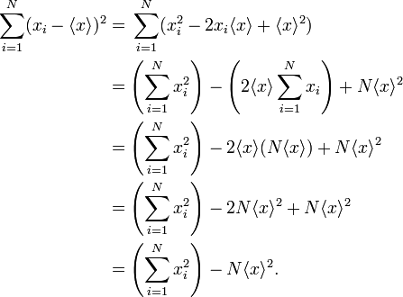 \begin{align} \sum_{i=1}^N (x_i - \langle x \rangle)^2 & = {} \sum_{i=1}^N (x_i^2 - 2 x_i\langle x \rangle + \langle x \rangle^2) \\ & {} = \left(\sum_{i=1}^N x_i^2\right) - \left(2 \langle x \rangle \sum_{i=1}^N x_i\right) + N\langle x \rangle^2 \\ & {} = \left(\sum_{i=1}^N x_i^2\right) - 2 \langle x \rangle (N\langle x \rangle) + N\langle x \rangle^2 \\ & {} = \left(\sum_{i=1}^N x_i^2\right) - 2N\langle x \rangle^2 + N\langle x \rangle^2 \\ & {} = \left(\sum_{i=1}^N x_i^2\right) - N\langle x \rangle^2. \end{align}