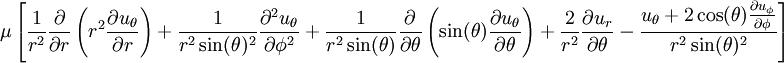 \mu \left[ \frac{1}{r^2} \frac{\partial}{\partial r}\left(r^2 \frac{\partial u_{\theta}}{\partial r}\right) +\frac{1}{r^2 \sin(\theta)^2} \frac{\partial^2 u_{\theta}}{\partial \phi^2} +\frac{1}{r^2 \sin(\theta)} \frac{\partial}{\partial \theta}\left(\sin(\theta) \frac{\partial u_{\theta}}{\partial \theta}\right) +\frac{2}{r^2} \frac{\partial u_r}{\partial \theta} -\frac{u_{\theta} + 2 \cos(\theta) \frac{\partial u_{\phi}}{\partial \phi}}{r^2 \sin(\theta)^2} \right]