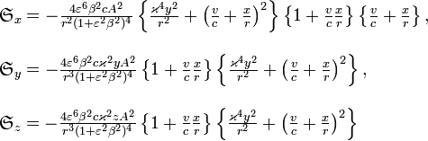 \begin{array}{l} \mathfrak{S}_{x}=-\frac{4\varepsilon^{6}\beta^{2}cA^{2}}{r^{2}(1+\varepsilon^{2}\beta^{2})^{4}}\left\{ \frac{\varkappa^{4}y^{2}}{r^{2}}+\left(\frac{v}{c}+\frac{x}{r}\right)^{2}\right\} \left\{ 1+\frac{v}{c}\frac{x}{r}\right\} \left\{ \frac{v}{c}+\frac{x}{r}\right\} ,\\ \\\mathfrak{S}_{y}=-\frac{4\varepsilon^{6}\beta^{2}c\varkappa^{2}yA^{2}}{r^{3}(1+\varepsilon^{2}\beta^{2})^{4}}\left\{ 1+\frac{v}{c}\frac{x}{r}\right\} \left\{ \frac{\varkappa^{4}y^{2}}{r^{2}}+\left(\frac{v}{c}+\frac{x}{r}\right)^{2}\right\}, \\ \\\mathfrak{S}_{z}=-\frac{4\varepsilon^{6}\beta^{2}c\varkappa^{2}zA^{2}}{r^{3}(1+\varepsilon^{2}\beta^{2})^{4}}\left\{ 1+\frac{v}{c}\frac{x}{r}\right\} \left\{ \frac{\varkappa^{4}y^{2}}{r^{2}}+\left(\frac{v}{c}+\frac{x}{r}\right)^{2}\right\} \end{array}