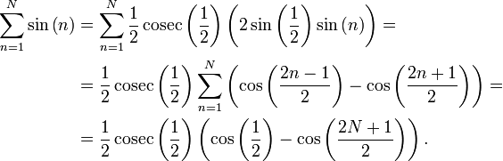 \begin{align} \sum_{n=1}^N \sin\left(n\right) & {} = \sum_{n=1}^N \frac{1}{2} \operatorname{cosec}\left(\frac{1}{2}\right) \left(2\sin\left(\frac{1}{2}\right)\sin\left(n\right)\right)= \\ & {} =\frac{1}{2} \operatorname{cosec}\left(\frac{1}{2}\right) \sum_{n=1}^N \left(\cos\left(\frac{2n-1}{2}\right) -\cos\left(\frac{2n+1}{2}\right)\right) =\\ & {} =\frac{1}{2} \operatorname{cosec}\left(\frac{1}{2}\right) \left(\cos\left(\frac{1}{2}\right) -\cos\left(\frac{2N+1}{2}\right)\right). \end{align}