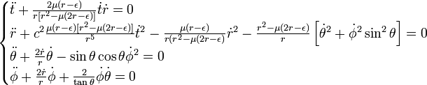 \begin{cases} \ddot{t} + \frac{2\mu(r-\epsilon)}{r[r^2-\mu(2r-\epsilon)]}\dot{t}\dot{r} = 0 \\ \ddot{r} + c^2\frac{\mu(r-\epsilon)[r^2-\mu(2r-\epsilon)]}{r^5}\dot{t}^2 - \frac{\mu(r-\epsilon)}{r(r^2-\mu(2r -\epsilon)}\dot{r}^2 - \frac{r^2-\mu(2r -\epsilon)}{r} \left[ \dot{\theta}^2 + \dot{\phi}^2 \sin^2\theta \right]= 0 \\ \ddot{\theta} + \frac{2\dot{r}}{r}\dot{\theta} -\sin \theta \cos \theta \dot{\phi}^2 = 0 \\ \ddot{\phi} + \frac{2\dot{r}}{r}\dot{\phi} + \frac{2}{\tan \theta}\dot{\phi}\dot{\theta}= 0 \end{cases}