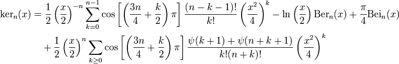 \begin{align} \mathrm{ker}_n(x) & = \frac{1}{2} \left(\frac{x}{2}\right)^{-n} \sum_{k=0}^{n-1} \cos\left[\left(\frac{3n}{4} + \frac{k}{2}\right)\pi\right] \frac{(n-k-1)!}{k!} \left(\frac{x^2}{4}\right)^k - \ln\left(\frac{x}{2}\right) \mathrm{Ber}_n(x) + \frac{\pi}{4}\mathrm{Bei}_n(x) \\ & {} \quad + \frac{1}{2} \left(\frac{x}{2}\right)^n \sum_{k \geq 0} \cos\left[\left(\frac{3n}{4} + \frac{k}{2}\right)\pi\right] \frac{\psi(k+1) + \psi(n + k + 1)}{k! (n+k)!} \left(\frac{x^2}{4}\right)^k \end{align}