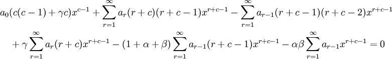 \begin{align}  &a_0 (c(c-1) + \gamma c) x^{c - 1}     + \sum_{r = 1}^\infty a_r(r + c)(r + c - 1) x^{r + c - 1}     -\sum_{r = 1}^\infty a_{r - 1}(r + c - 1)(r + c - 2) x^{r + c - 1} \\     &\quad + \gamma \sum_{r = 1}^\infty a_r(r + c) x^{r + c - 1}     -(1 + \alpha + \beta) \sum_{r = 1}^\infty a_{r - 1}(r + c - 1) x^{r + c - 1}     -\alpha \beta \sum_{r = 1}^\infty a_{r - 1} x^{r + c - 1}  = 0 \end{align}