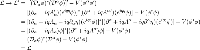 \begin{align}\mathcal{L}\to \mathcal{L}' & =\ [(\mathcal{D}_{\alpha} \phi)^*(\mathcal{D}^{\alpha} \phi)]'-V(\phi'^*\phi') \\   & =[(\partial_{\alpha}+iqA_{\alpha}')(e^{iq\eta} \phi)]^* [(\partial^{\alpha}+iqA^{\alpha\,\prime})(e^{iq\eta} \phi)]-V(\phi^*\phi) \\   & =[(\partial_{\alpha}+iqA_{\alpha}-iq\partial_{\alpha}\eta)(e^{iq\eta} \phi)]^* [(\partial^{\alpha}+iqA^{\alpha}-iq\partial^{\alpha}\eta)(e^{iq\eta} \phi)]-V(\phi^*\phi) \\  & =[(\partial_{\alpha}+iqA_{\alpha}) \phi]^* [(\partial^{\alpha}+iqA^{\alpha})\phi]-V(\phi^*\phi) \\  & =(\mathcal{D}_{\alpha} \phi)^*(\mathcal{D}^{\alpha} \phi)-V(\phi^*\phi) \\  & =\mathcal{L} \\ \end{align}