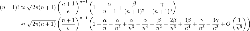 \begin{align}(n+1)! &\approx\sqrt{2\pi{(n+1)}}\left(\frac{n+1}{e}\right)^{n+1}\left(1+\frac{\alpha}{n+1}+\frac{\beta}{(n+1)^2}+\frac{\gamma}{(n+1)^3}\right)\\ &\approx\sqrt{2\pi{(n+1)}}\left(\frac{n+1}{e}\right)^{n+1}\left(1+\frac{\alpha}{n}-\frac{\alpha}{n^2}+\frac{\alpha}{n^3}-\frac{\alpha}{n^4}+\frac{\beta}{n^2}-\frac{2\beta}{n^3}+\frac{3\beta}{n^4}+\frac{\gamma}{n^3}-\frac{3\gamma}{n^3}+O\left(\frac{1}{n^5}\right)\right) \end{align}