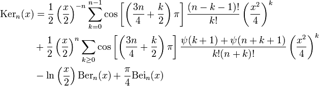 \begin{align}\mathrm{Ker}_n(x) & = \frac{1}{2} \left(\frac{x}{2}\right)^{-n} \sum_{k=0}^{n-1} \cos\left[\left(\frac{3n}{4} + \frac{k}{2}\right)\pi\right] \frac{(n-k-1)!}{k!} \left(\frac{x^2}{4}\right)^k \\ &+\frac{1}{2} \left(\frac{x}{2}\right)^n \sum_{k \geq 0} \cos\left[\left(\frac{3n}{4} + \frac{k}{2}\right)\pi\right] \frac{\psi(k+1) + \psi(n + k + 1)}{k! (n+k)!} \left(\frac{x^2}{4}\right)^k \\ & - \ln\left(\frac{x}{2}\right) \mathrm{Ber}_n(x) + \frac{\pi}{4}\mathrm{Bei}_n(x)  \end{align}