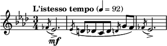 "\relative c' { \clef treble \time 3/4 \set Staff.midiInstrument = #""oboe""  \tempo ""L'istesso tempo""4=92 \key aes \major \slashedGrace fes8( ees2.\mf->)   \slashedGrace ees8( d[ des c des] \slashedGrace d g[ f)]   \slashedGrace fes( ees2.->) }"