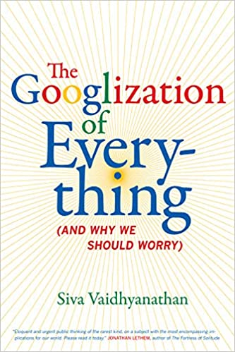 Cover Googlization-Everything-Why-Should-Worry.jpg