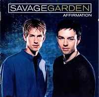 Savage Garden-Affirmation.jpg