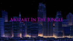 Mozart in the Jungle title card.jpg