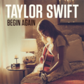 Taylor Swift - Begin Again.png