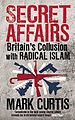 Secret Affairs Britain's Collusion with Radical Islam.jpeg