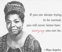 Maya-angelou-quotes-trying-to-be-normal.jpg
