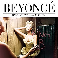 Beyoncé - Best Thing I Never Had.jpg