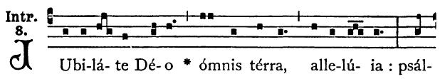 The introit Jubilate Deo, from which Jubilate Sunday gets its name, is in Mode 8. JubilateDeoIntroit.jpg