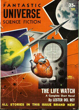 "del Rey's ""short novel"" ""The Life Watch"" took the cover of the September 1954 issue of Fantastic Universe Fantastic universe 195409.jpg"