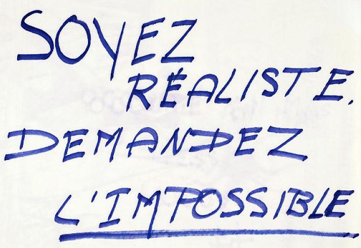 Soyez réalistes, demandez l'impossible