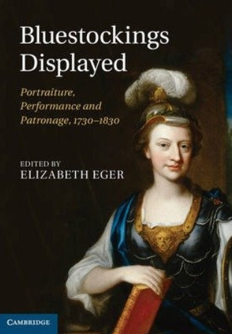 The cover of ''Bluestockings displayed: Portraiture, performance and patronage, 1730-1830'', Cambridge University Press, 2013. Edited by Elizabeth Eger and showing [[Elizabeth Carter