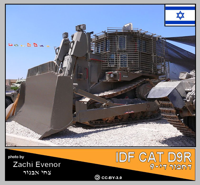 IDF D9R. This armored bulldozer withstood heavy IEDs and even deflected RPG rounds and AT missiles, thus saving many lives. Beside of saving its operators' lives the D9 turned out as a life-saving answer to terrorism. Picture by Zachi Evenor & MathKnight