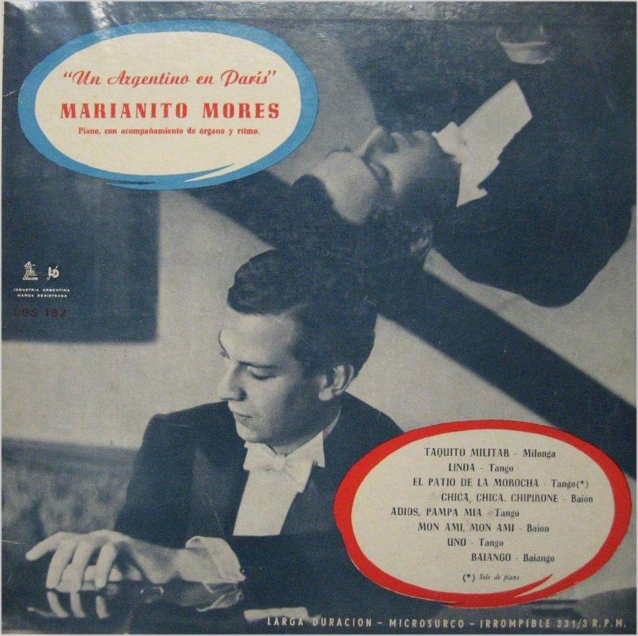 Un argentino en París (1954) fue el primer álbum (diez pulgadas) de Mariano Mores y la última vez que se presentaba como Marianito Mores. Pero pasarían tres años hasta poder editar su segundo álbum.
