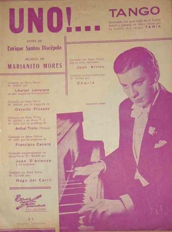En 1938 Mariano Mores se integró a la orquesta de Francisco Canaro, hasta 1948. En ese período compuso varios tangos que entrarían al cancionero de los tangos más exitosos de todos los tiempos. «Uno», compuesto por Mores y Discépolo en 1943, es uno de los tangos más difundidos de la historia.