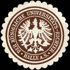 Der Universitätsrichter Siegelmarke_Der_K%C3%B6nigliche_Universit%C3%A4ts_-_Richter_-_Halle_W0220438