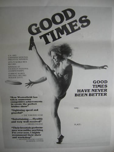 A poster from the Good Times Professional Frisbee Show, performing Frisbee shows with Women's Freestyle Champion Mary Kathron, 1978-1982. Goodtimes Frisbee Show.jpg