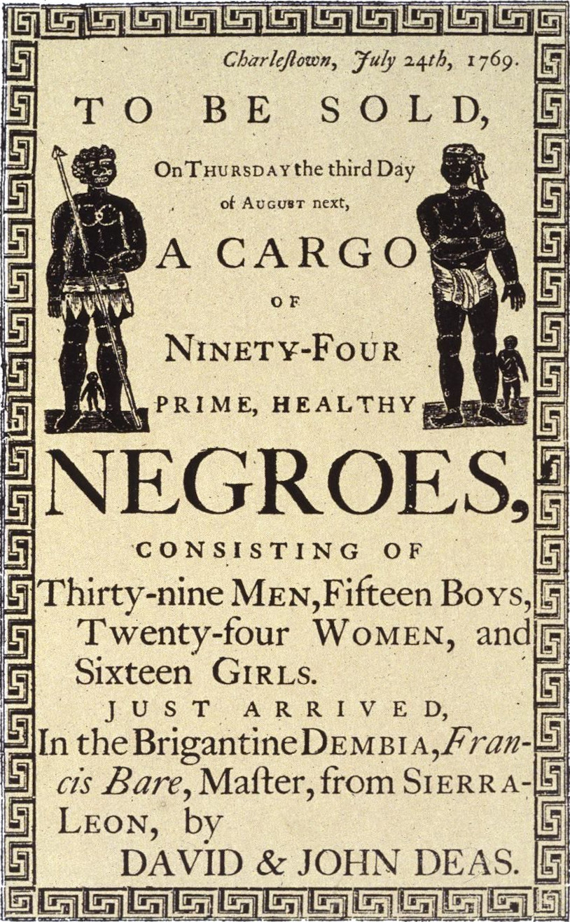 Reproduction of a handbill advertising a slave auction in Charleston, South Carolina, in 1769. Slave Auction Ad.jpg