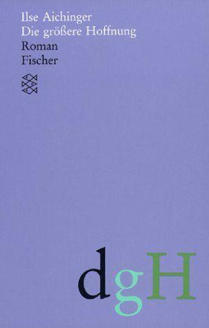 Datei:Ilse Aichinger - Die groessere Hoffnung.jpg