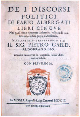 Bodin mentioned on the title page of Fabio Albergati's Discorsi politici, in 1602. Albergati wrote against Bodin from 1595, comparing his political theories unfavourably with those of Aristotle.[160]