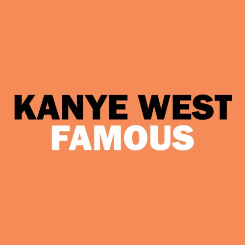Famous (Kanye West song) - Wikipedia