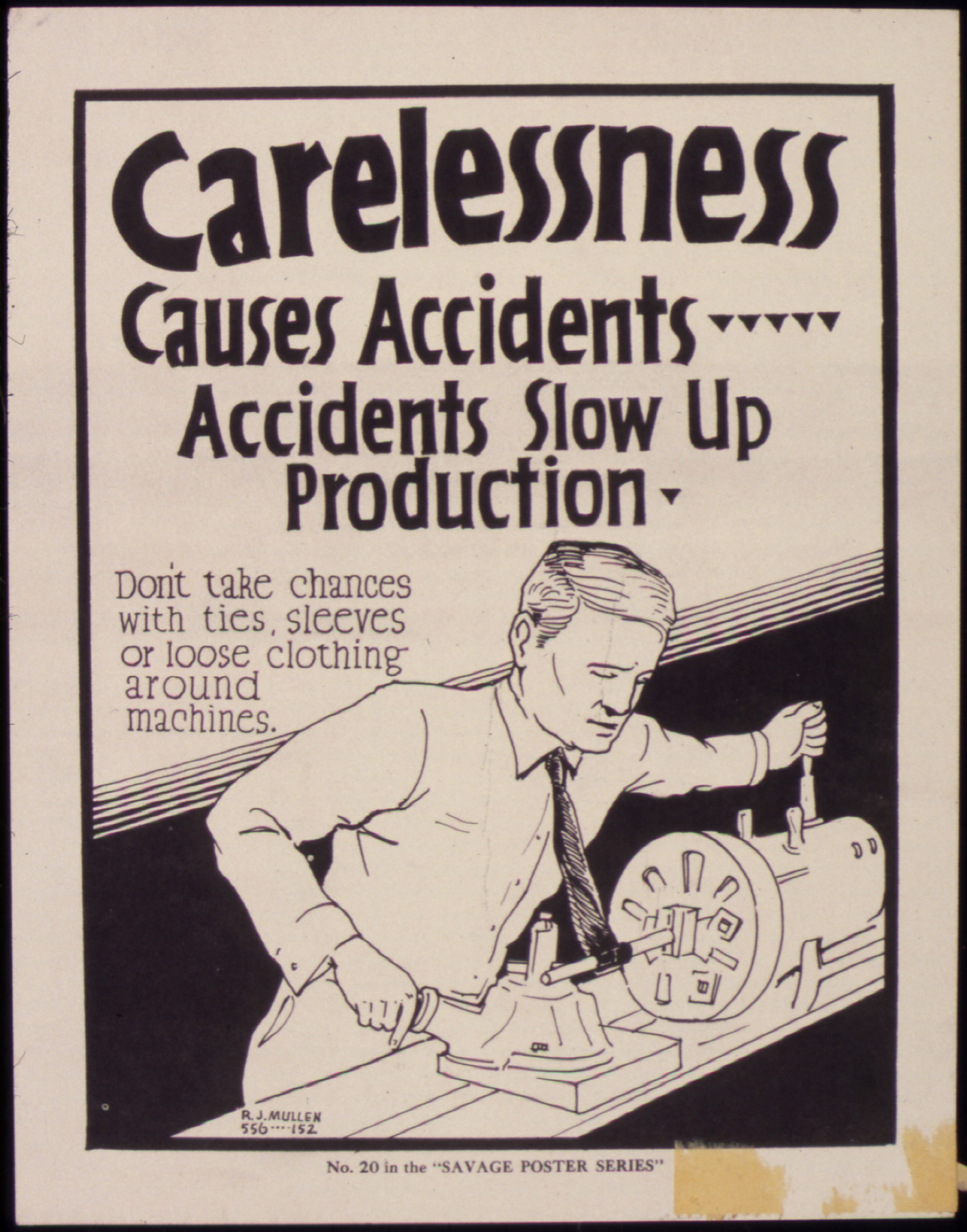 File Carelessness causes accidents    Accidents slow up production    Carelessness