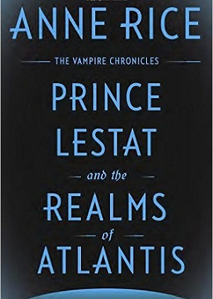 Prince Lestat And The Realms Of Atlantis Wikipedia
