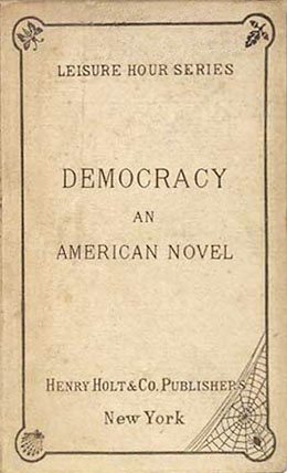 Henry Adams: Democracy: An American Novel