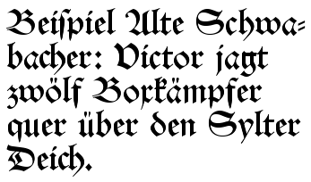 "Schwabacher lettering. The text reads: ""Beispiel Alte Schwabacher: Victor jagt zwölf Boxkämpfer quer über den Sylter Deich."" Roughly translated to English, it reads ""Example Old Schwabacher: Victor chases twelve boxing fighters across the Sylt dike."""