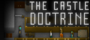 <i>The Castle Doctrine</i> 2014 massively multiplayer online video game developed and published by Jason Rohrer for Linux, macOS and Microsoft Windows